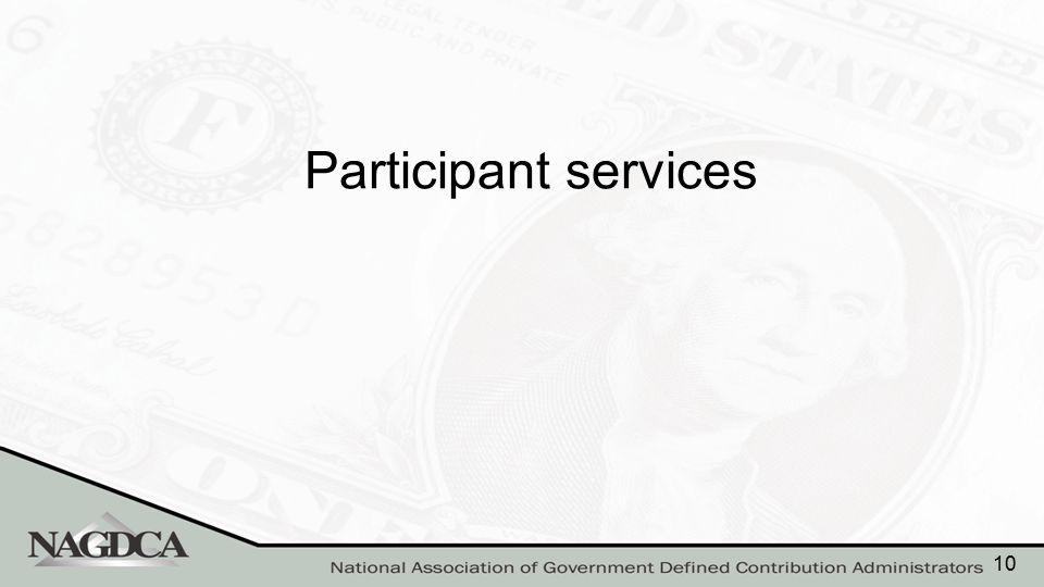 Participant services 10