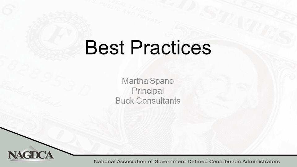 Best Practices Martha Spano Principal Buck Consultants