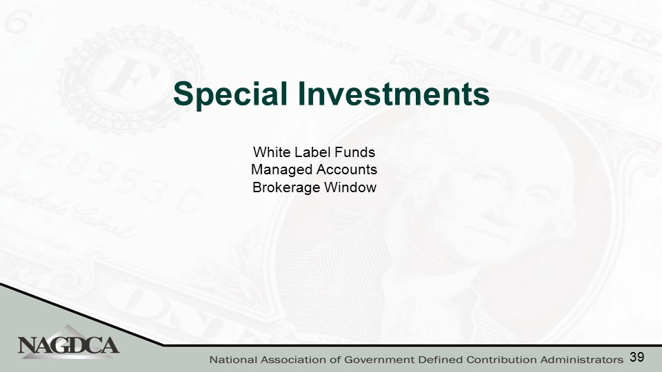 White Label Funds Managed Accounts Brokerage Window Special Investments 39