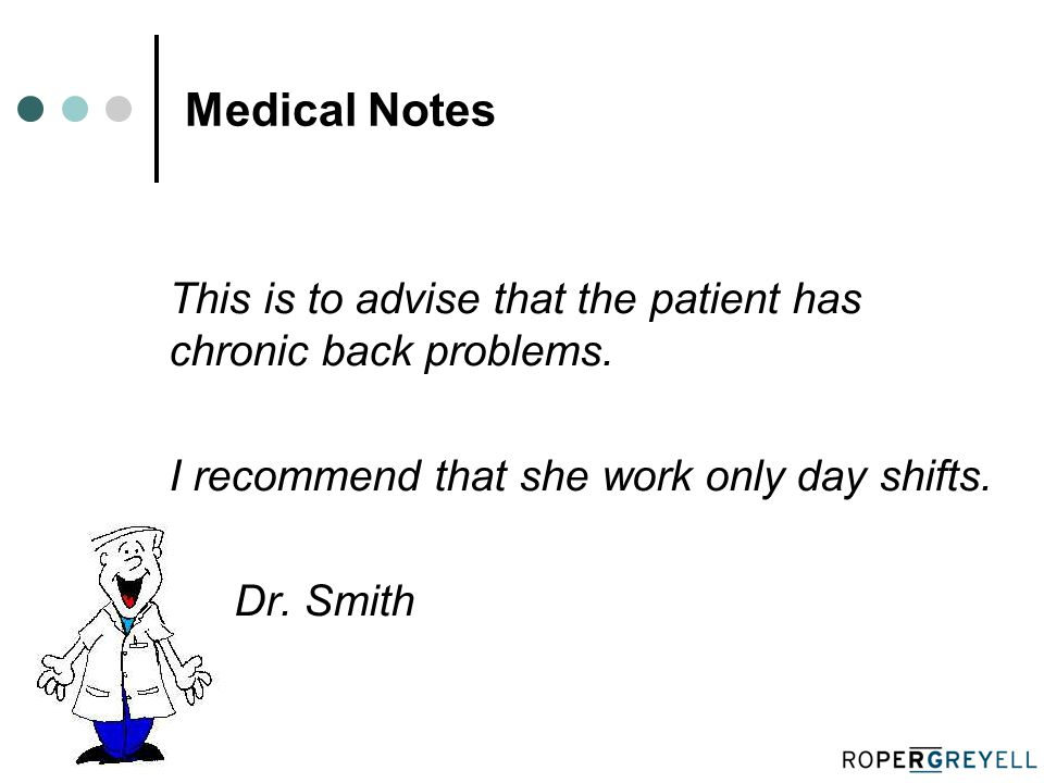 Medical Notes This is to advise that the patient has chronic back problems.