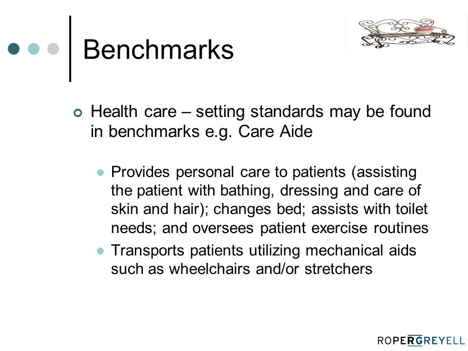 Benchmarks Health care – setting standards may be found in benchmarks e.g.