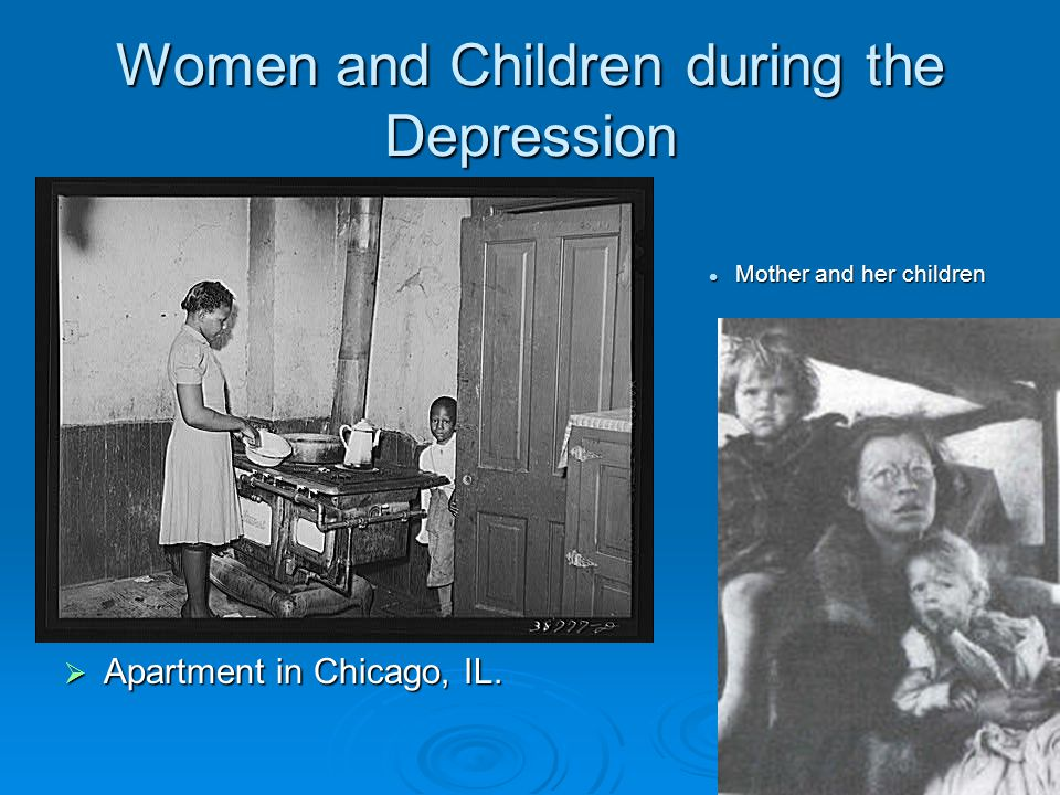 Women and Children during the Depression  Apartment in Chicago, IL. Mother and her children