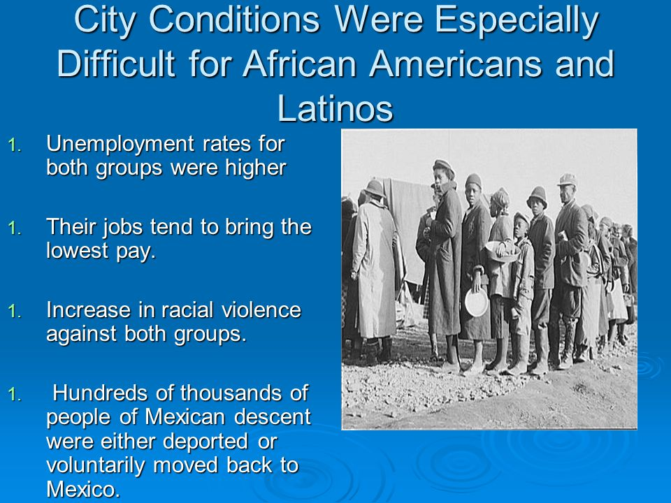 City Conditions Were Especially Difficult for African Americans and Latinos 1.