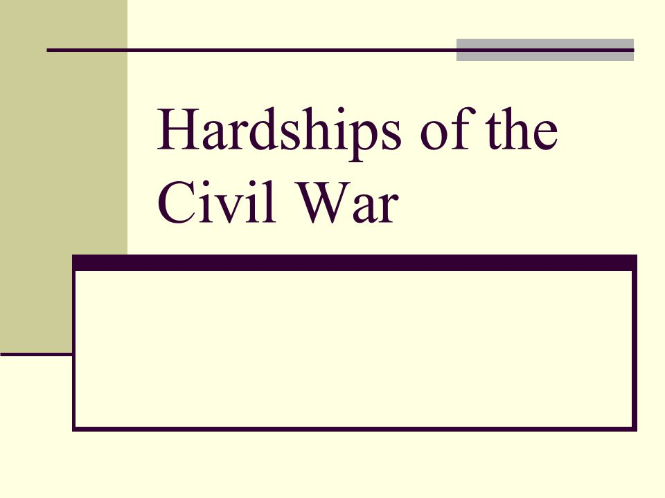Hardships of the Civil War