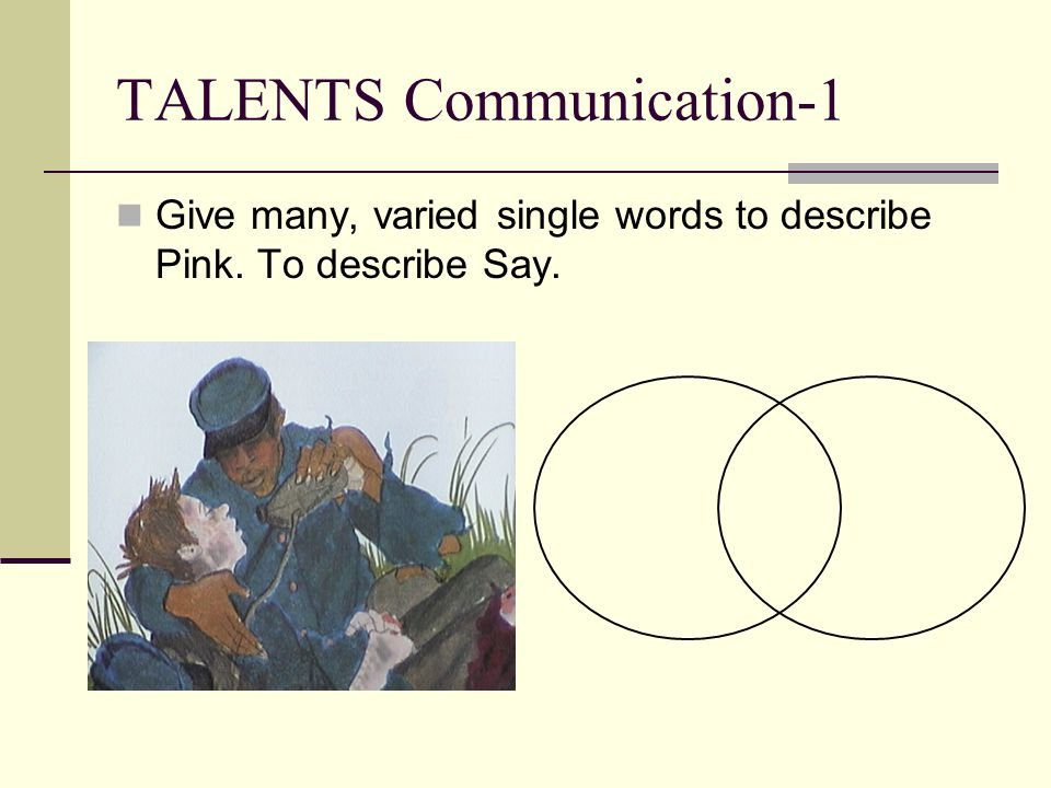 TALENTS Communication-1 Give many, varied single words to describe Pink. To describe Say.