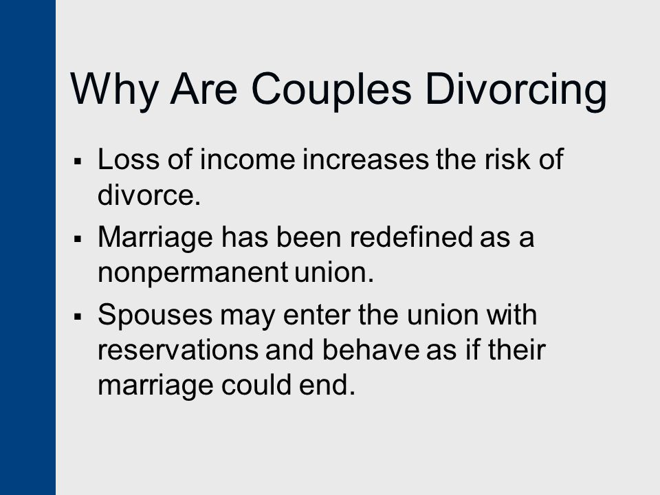 Why Are Couples Divorcing  Loss of income increases the risk of divorce.