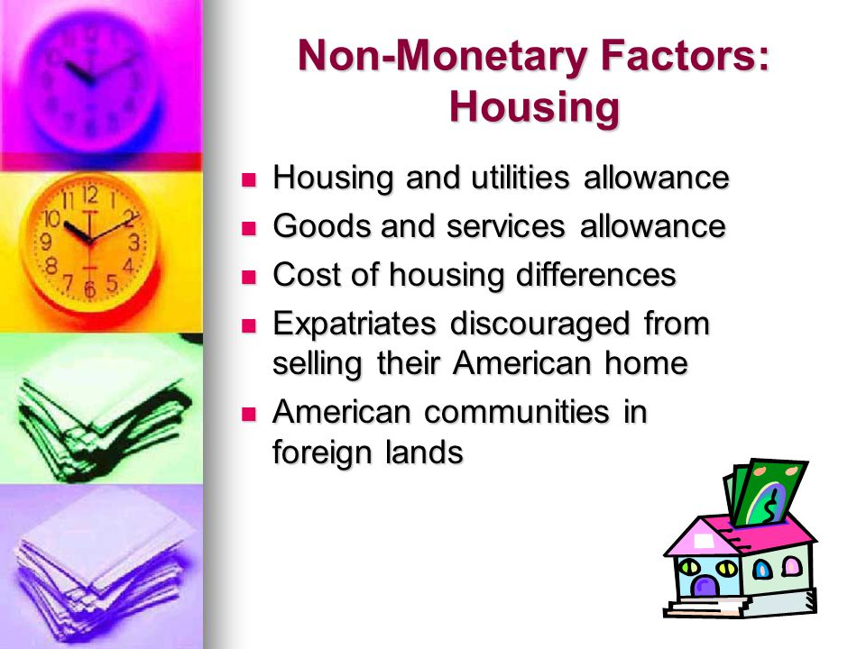 Non-Monetary Factors: Housing Housing and utilities allowance Housing and utilities allowance Goods and services allowance Goods and services allowanc