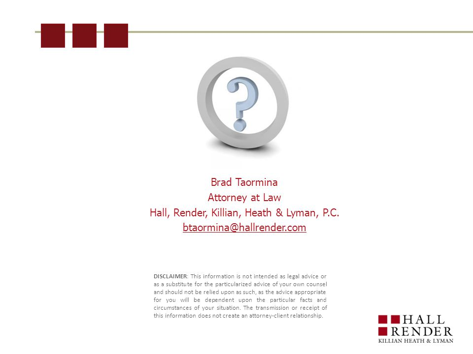 Brad Taormina Attorney at Law Hall, Render, Killian, Heath & Lyman, P.C.