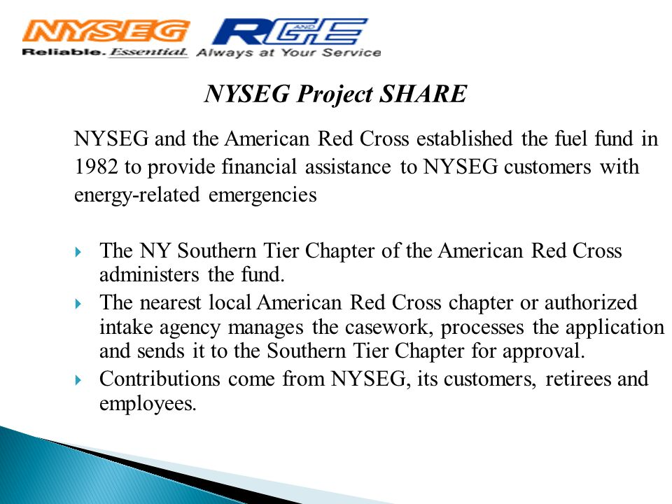 NYSEG Project SHARE NYSEG and the American Red Cross established the fuel fund in 1982 to provide financial assistance to NYSEG customers with energy-