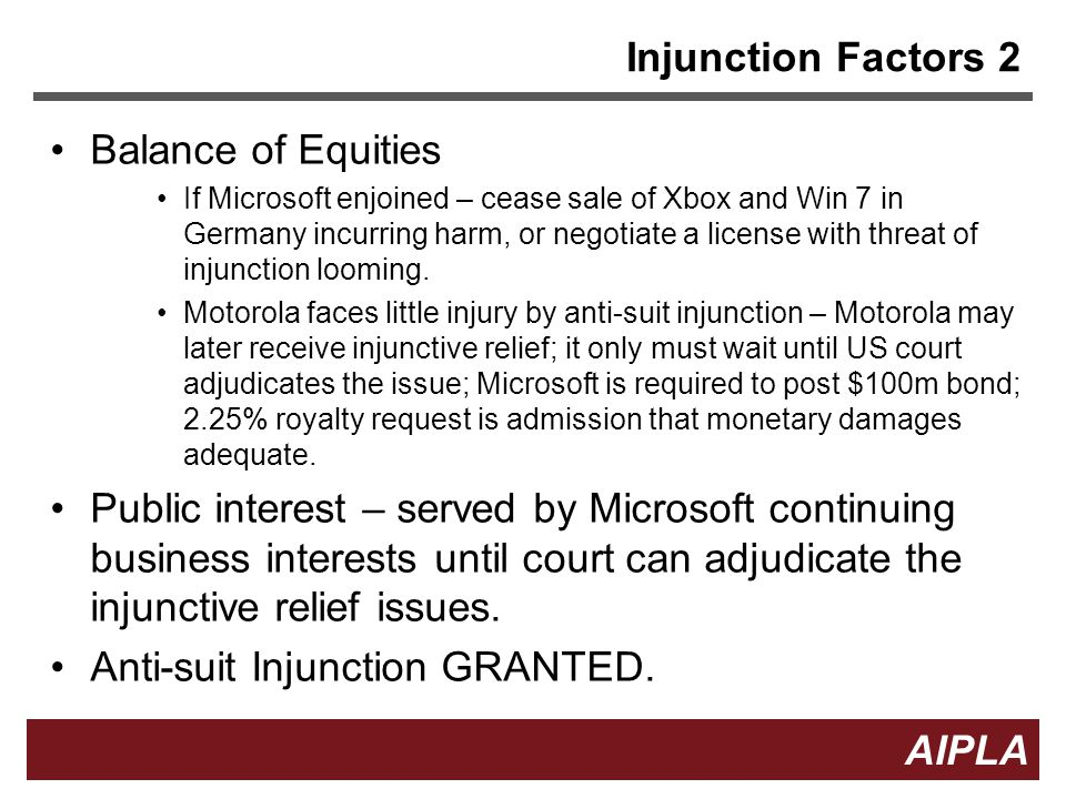 21 AIPLA Firm Logo Injunction Factors 2 Balance of Equities If Microsoft enjoined – cease sale of Xbox and Win 7 in Germany incurring harm, or negotiate a license with threat of injunction looming.