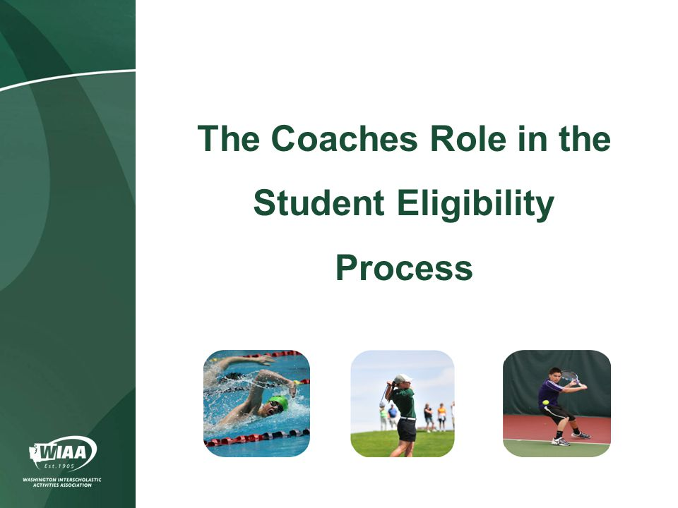 Assistant Executive Director WIAA office contact for eligibility Teresa Fisher *Use the back of your handout to list questions you may have as we review the material on student eligibility.