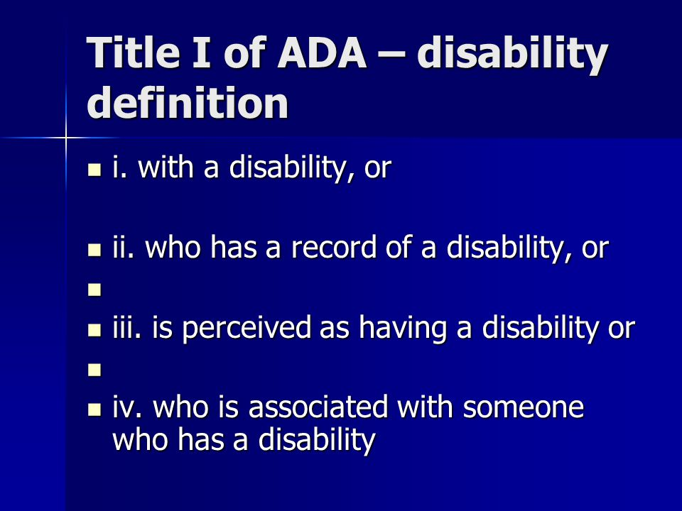 Title I of ADA – disability definition i. with a disability, or i.