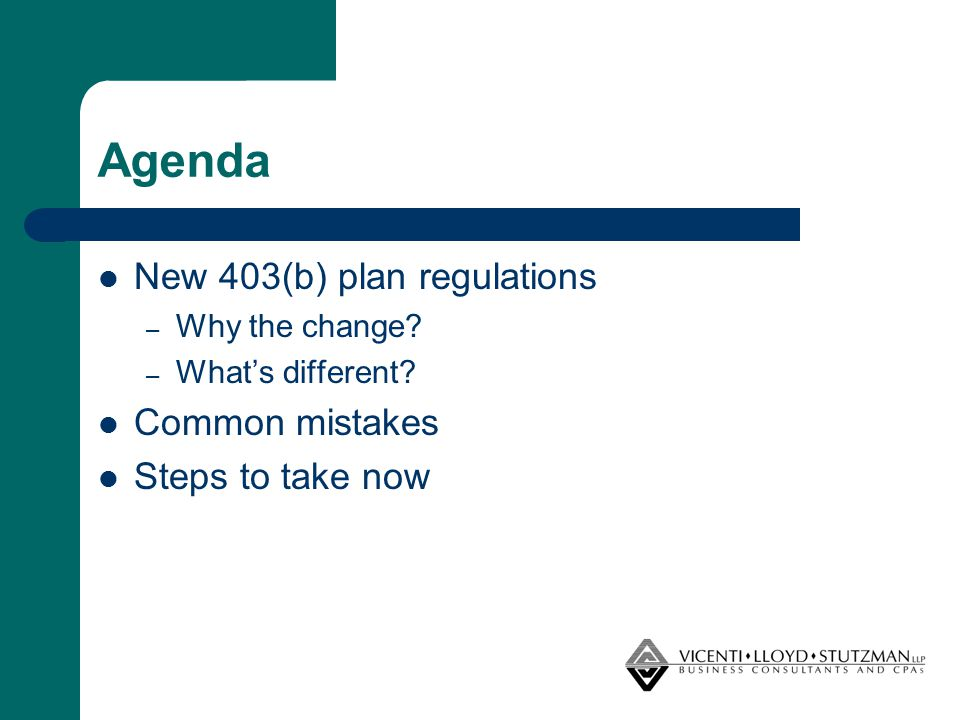 Agenda New 403(b) plan regulations – Why the change? – What's different? Common mistakes Steps to take now