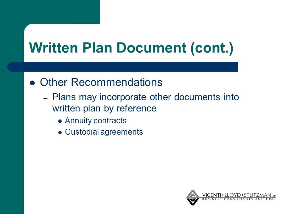 Written Plan Document (cont.) Revenue Procedure 2007-71 – Issued 11/27/07 – Effective 12/17/07 – Includes model plan language for public school use – Plan document will meet requirements if use model language or language that is substantially similar
