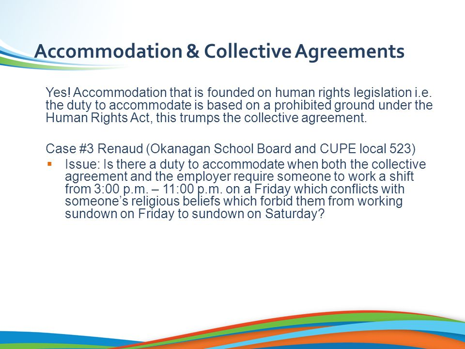 Accommodation & Collective Agreements Yes.