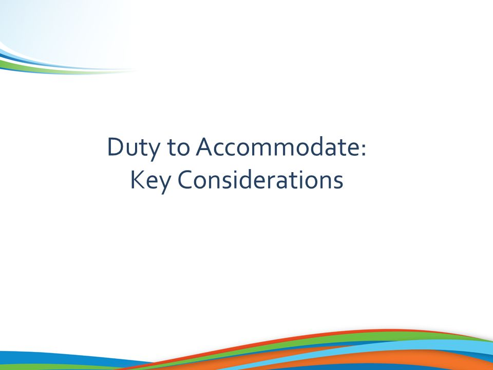 Duty to Accommodate: Key Considerations