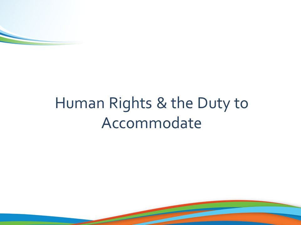 Human Rights & the Duty to Accommodate