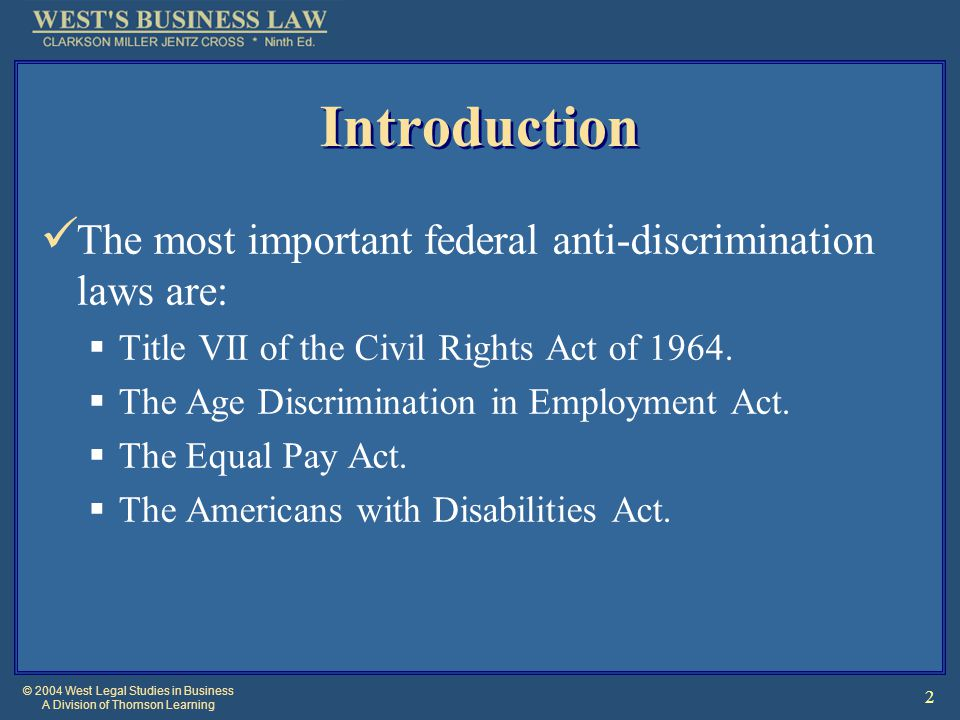 © 2004 West Legal Studies in Business A Division of Thomson Learning 13 Supreme Court Guidelines Employers have a defense if:  They took reasonable care to prevent and correct promptly any sexually harassing behavior by establishing and distributing effective harassment policies and procedures.