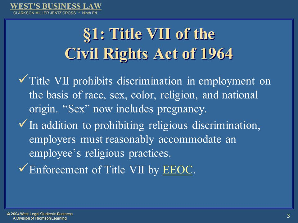 © 2004 West Legal Studies in Business A Division of Thomson Learning 24 §5: Defenses to Employment Discrimination There are four basic types of defenses to employment discrimination claims.