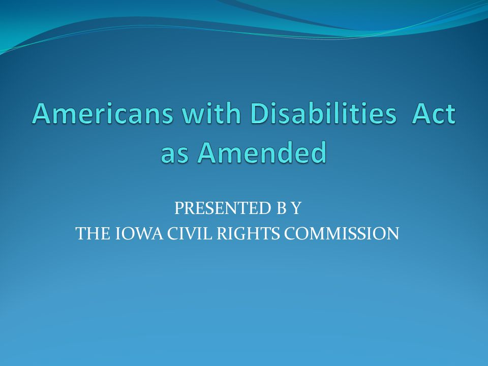 PRESENTED B Y THE IOWA CIVIL RIGHTS COMMISSION