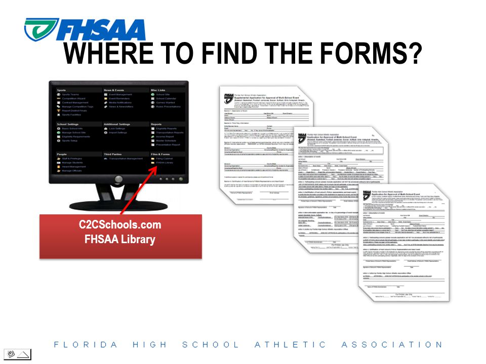 WHERE TO FIND THE FORMS C2CSchools.com FHSAA Library C2CSchools.com FHSAA Library
