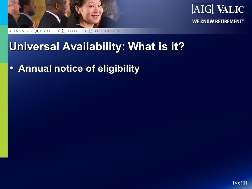 14 of 61 Universal Availability: What is it  Annual notice of eligibility