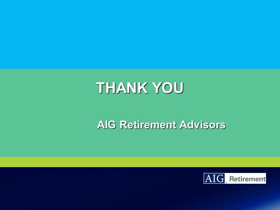 THANK YOU AIG Retirement Advisors