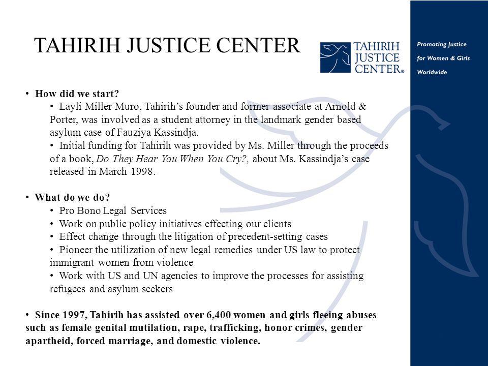 TAHIRIH JUSTICE CENTER How did we start.
