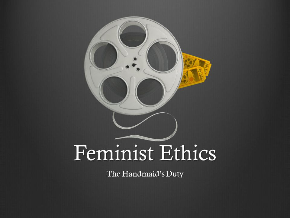 Feminist Ethics The Handmaid's Duty