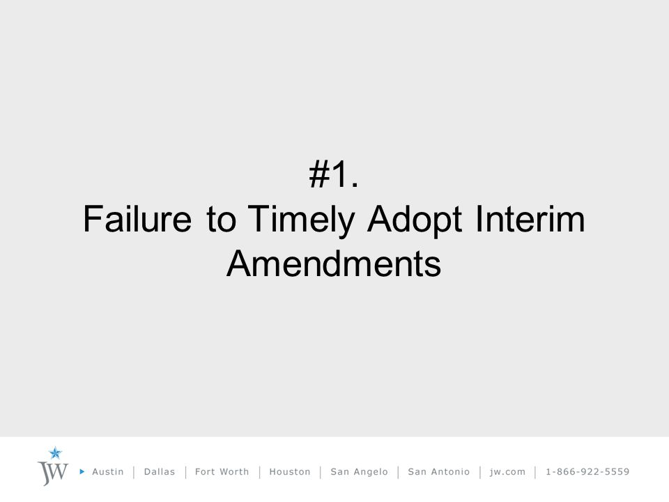#1. Failure to Timely Adopt Interim Amendments