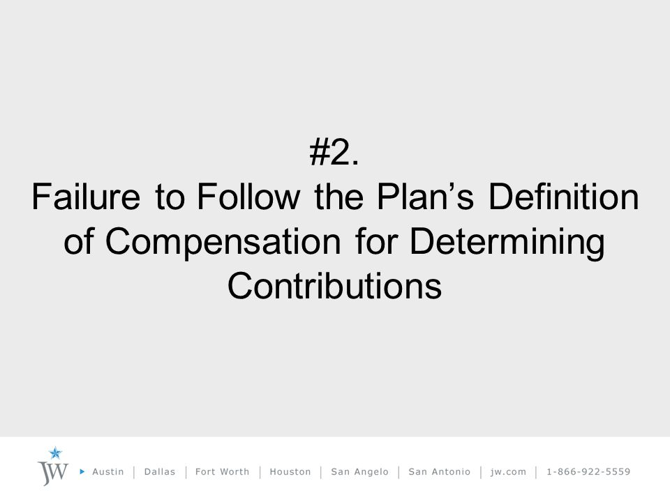 #2. Failure to Follow the Plan's Definition of Compensation for Determining Contributions