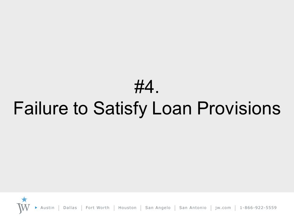 #4. Failure to Satisfy Loan Provisions