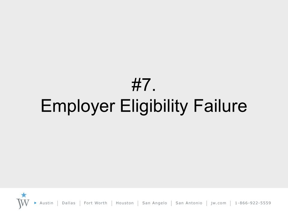 #7. Employer Eligibility Failure