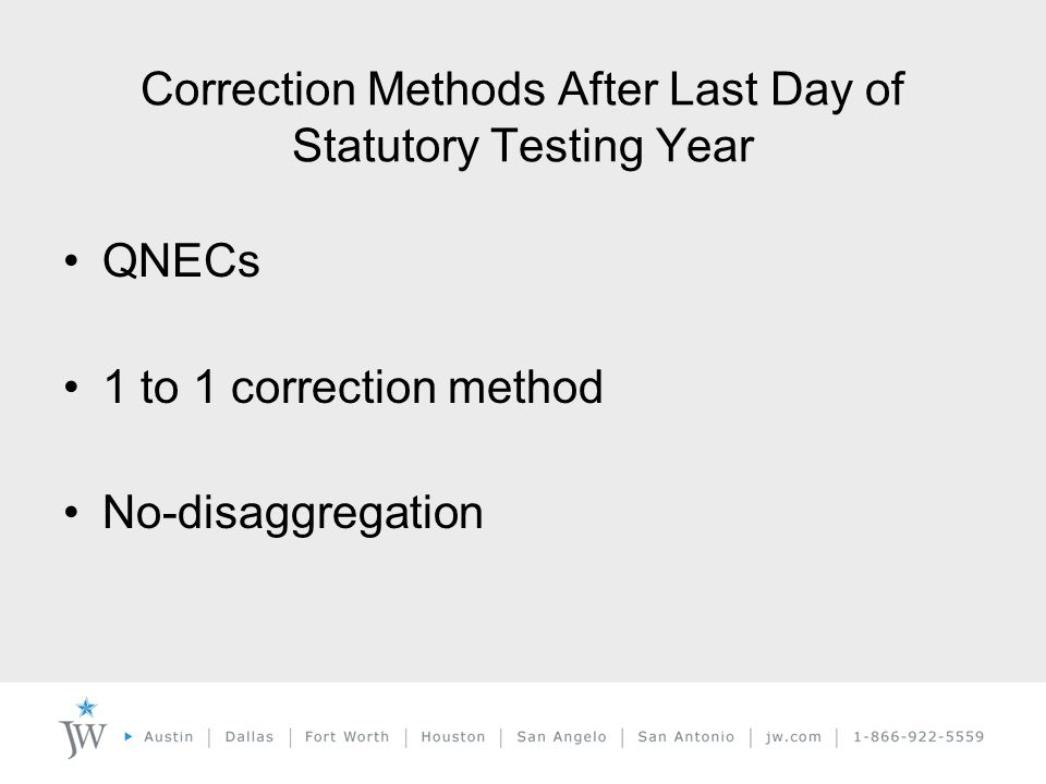 QNECs 1 to 1 correction method No-disaggregation Correction Methods After Last Day of Statutory Testing Year