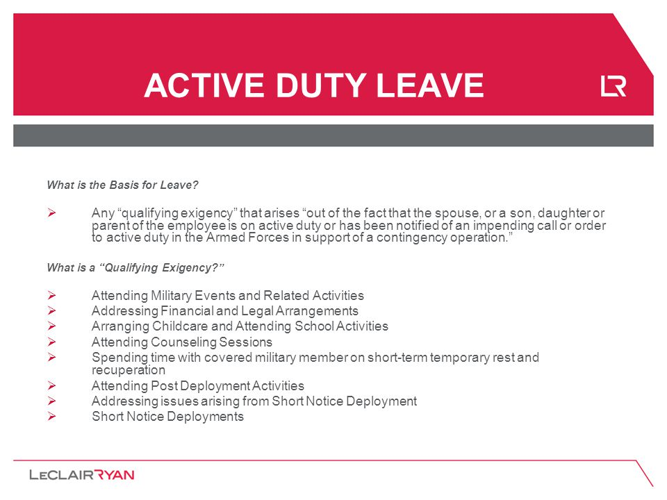 ACTIVE DUTY LEAVE What is the Basis for Leave.