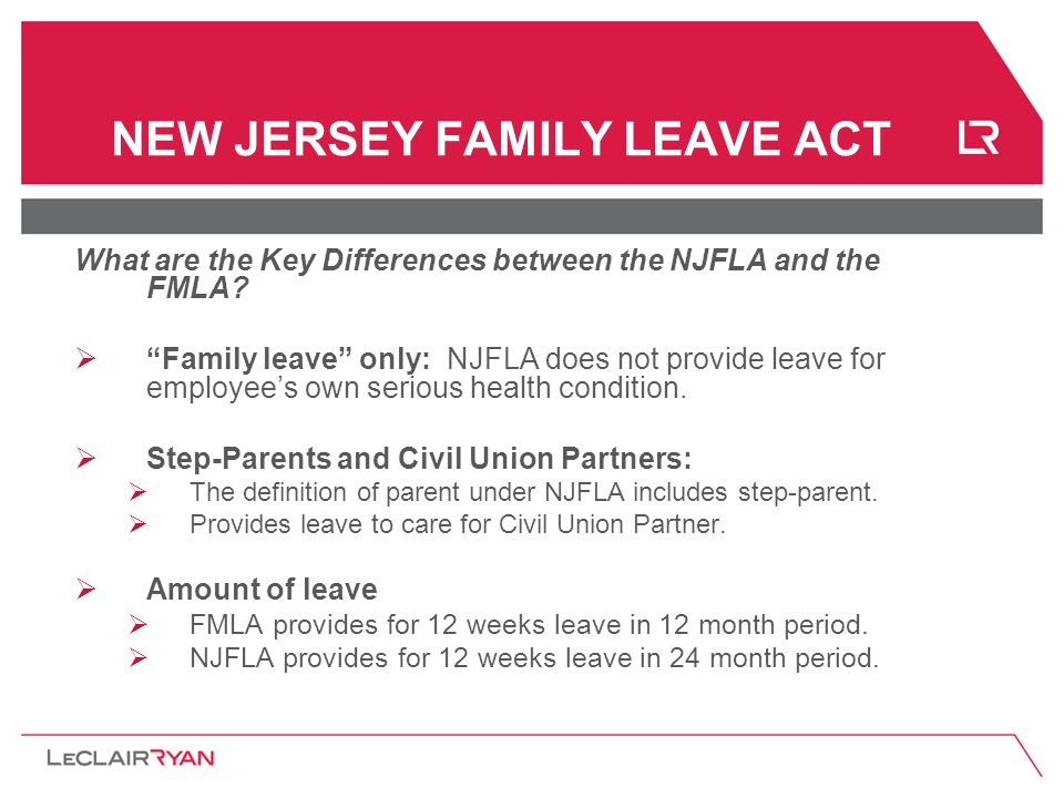 NEW JERSEY FAMILY LEAVE ACT What are the Key Differences between the NJFLA and the FMLA.