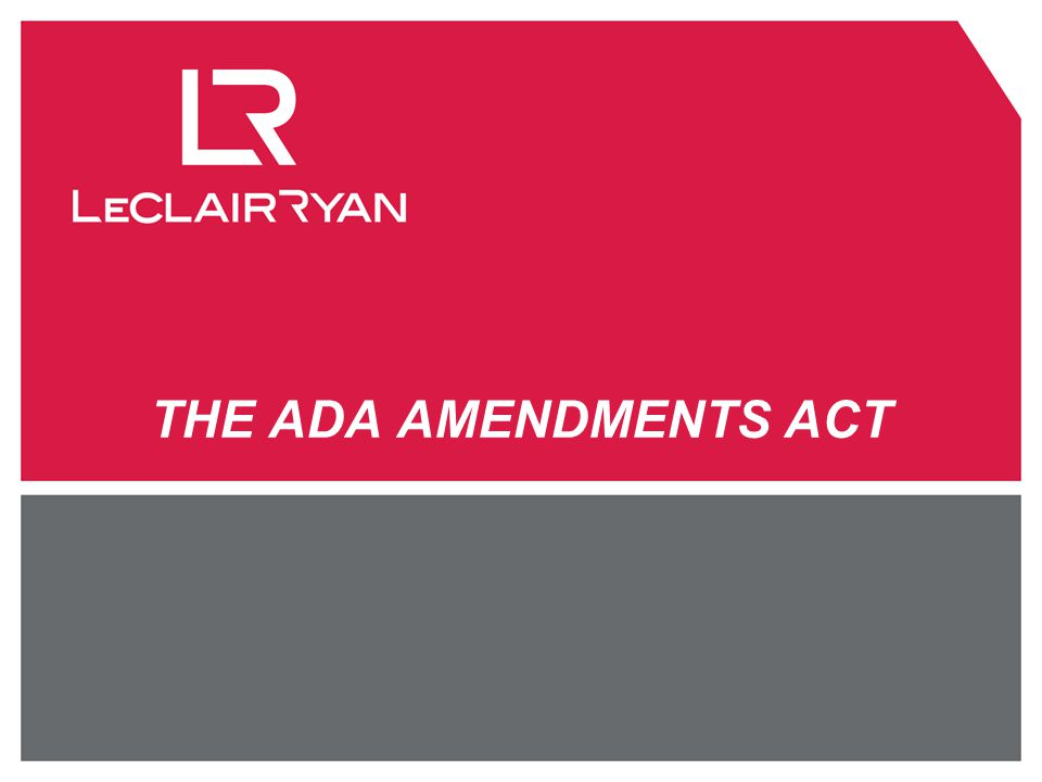THE ADA AMENDMENTS ACT