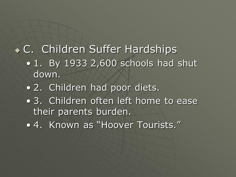  C. Children Suffer Hardships 1. By 1933 2,600 schools had shut down.1.