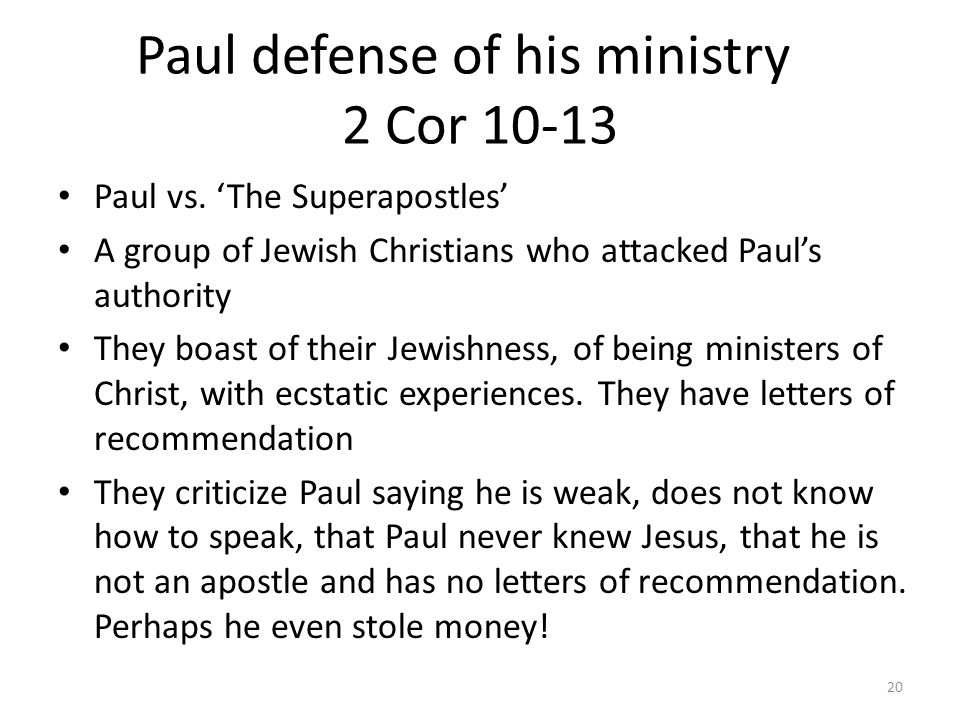 Paul criticizes the 'Superapostles' Th ey preach another Jesus and a different Gospel For if someone comes and preaches another Jesus than the one we preached, or if you receive a different spirit from the one you received or a different gospel from the one you accepted, you put up with it well enough.