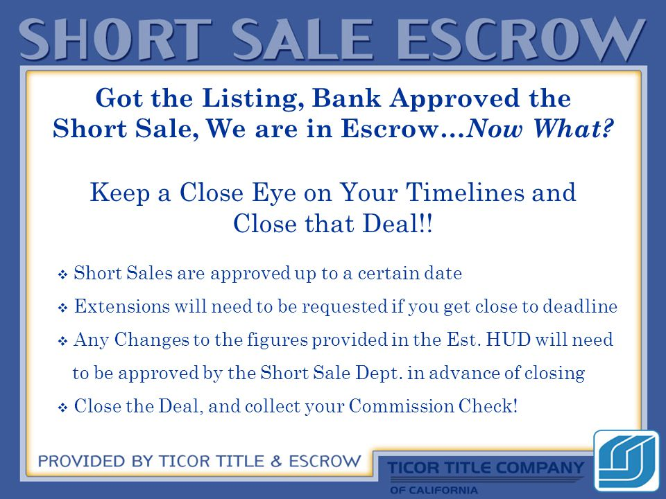 Got the Listing, Bank Approved the Short Sale, We are in Escrow… Now What.