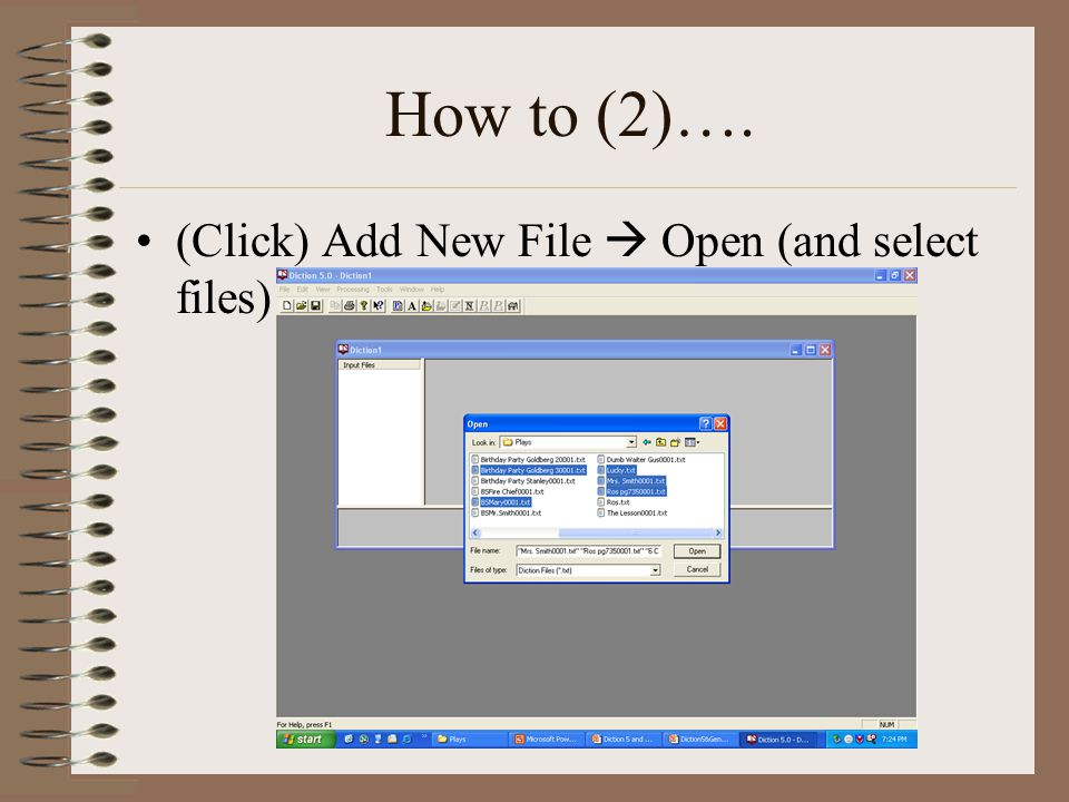 How to (2)…. (Click) Add New File  Open (and select files)