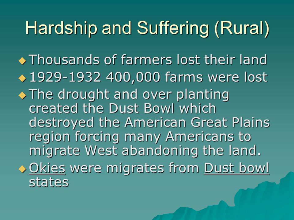 Hardship and Suffering (Cities)  Great Depression brought hardship, homelessness, and hunger  People lost jobs and homes and were forced to the streets or shantytowns  Soup kitchens and bread lines provided food for unemployed and jobless