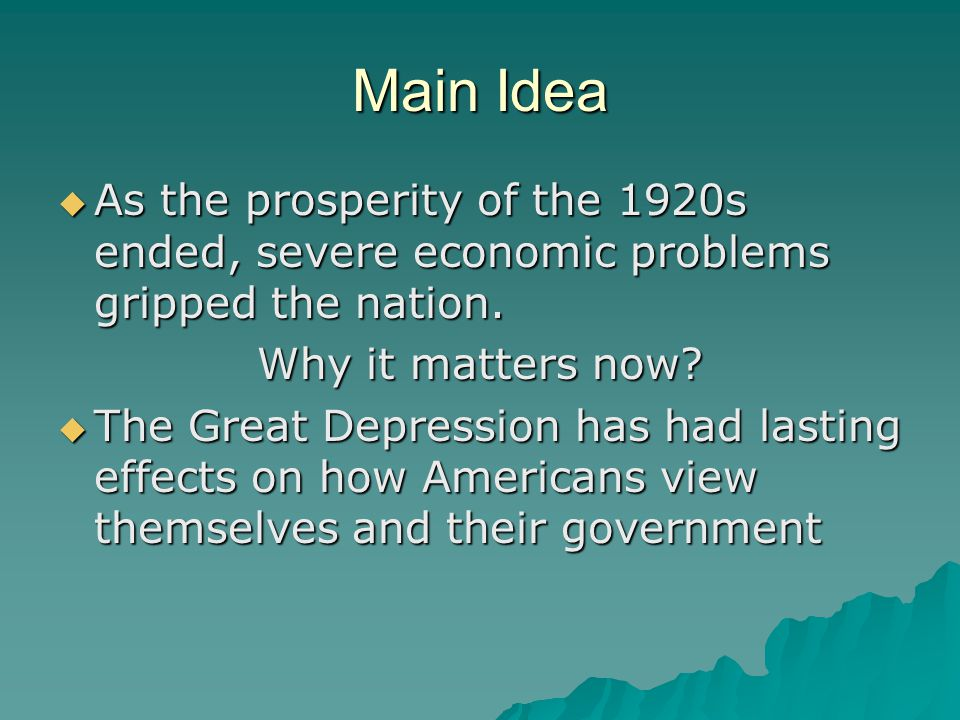Overview  The economic boom of the 1920s collapses in 1929 as the United States enters a deep economic depression.