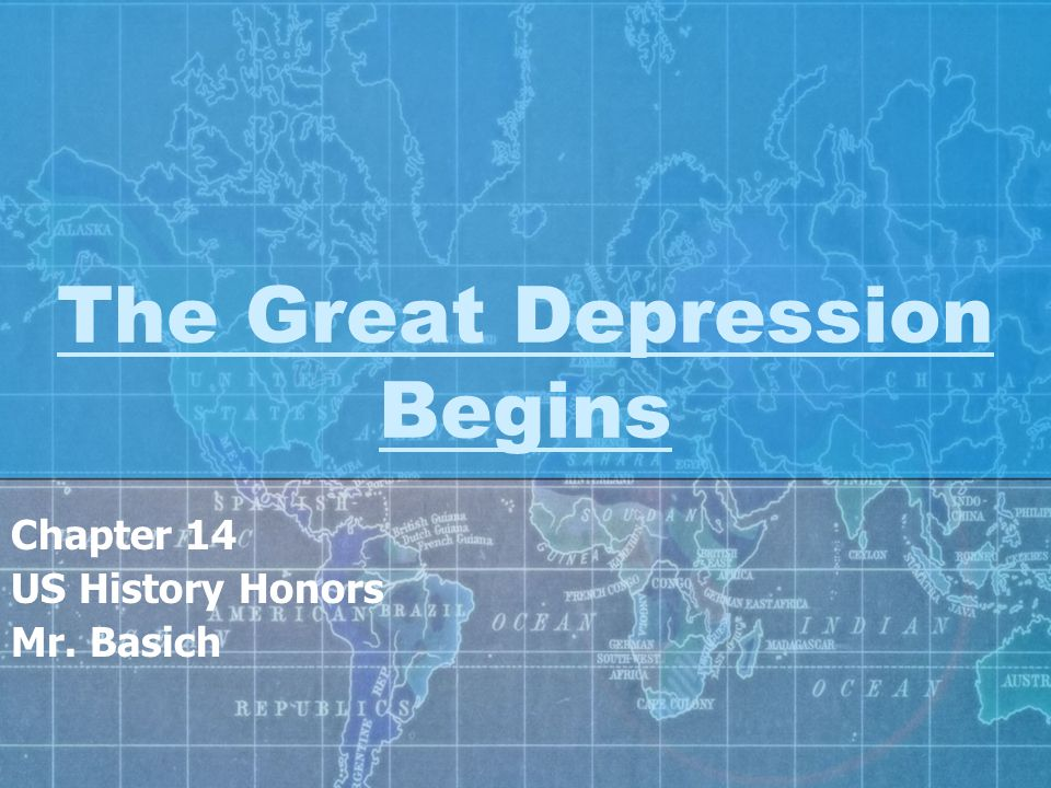 The Great Depression Begins Chapter 14 US History Honors Mr. Basich