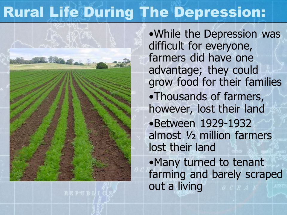 Rural Life During The Depression: While the Depression was difficult for everyone, farmers did have one advantage; they could grow food for their fami