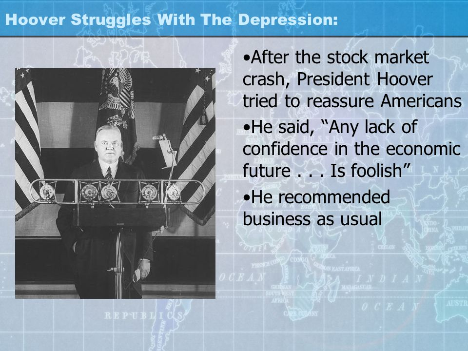 """Hoover Struggles With The Depression: After the stock market crash, President Hoover tried to reassure Americans He said, """"Any lack of confidence in t"""