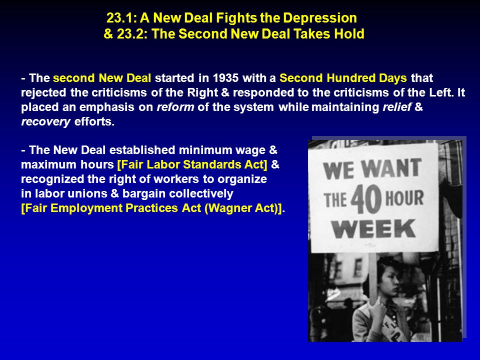 23.1: A New Deal Fights the Depression & 23.2: The Second New Deal Takes Hold - The second New Deal started in 1935 with a Second Hundred Days that re
