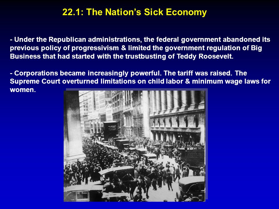 22.1: The Nation's Sick Economy - Under the Republican administrations, the federal government abandoned its previous policy of progressivism & limite
