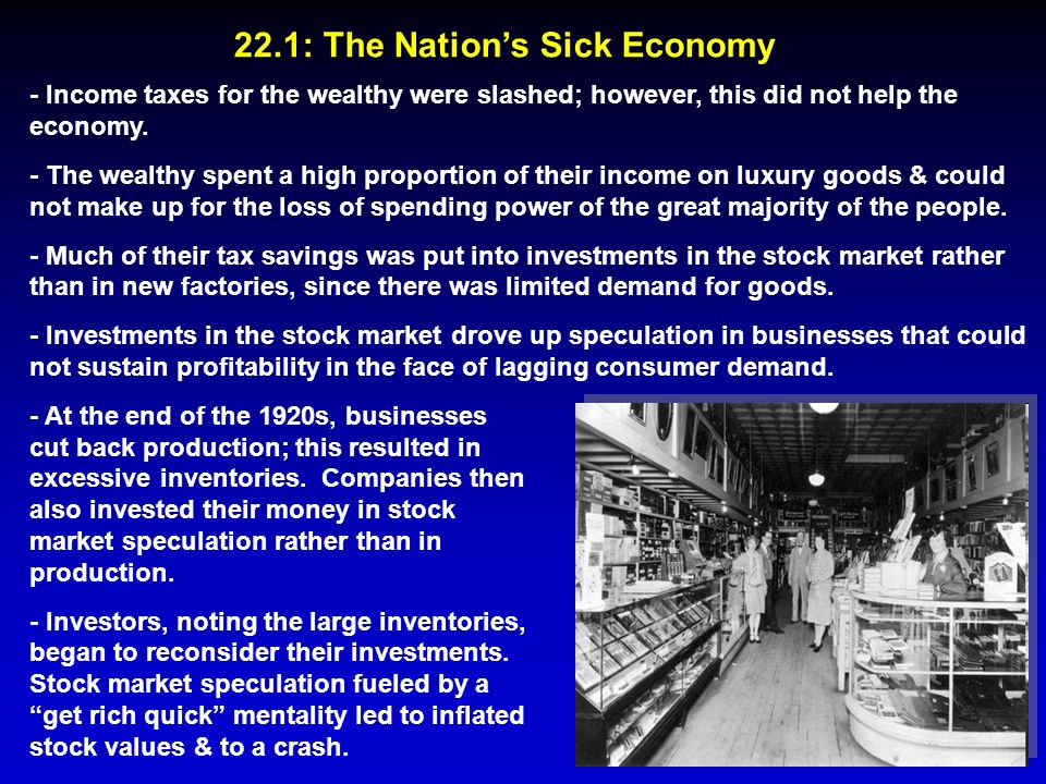 - Income taxes for the wealthy were slashed; however, this did not help the economy. - The wealthy spent a high proportion of their income on luxury g