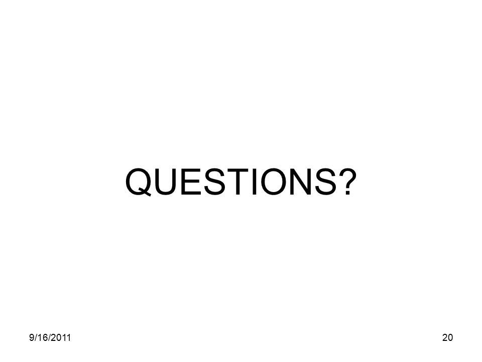 QUESTIONS? 9/16/201120